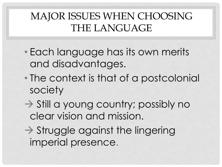Major issues when choosing the language