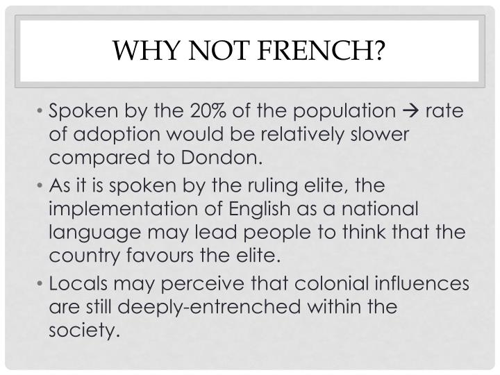 Why not French?