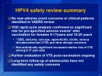 hpv4 safety review summary