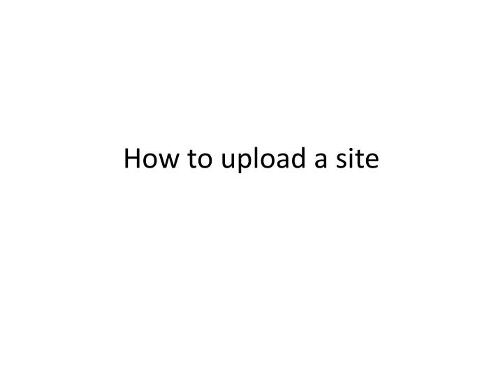 how to upload a site n.