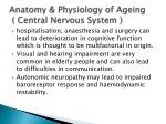 anatomy physiology of ageing central nervous system1