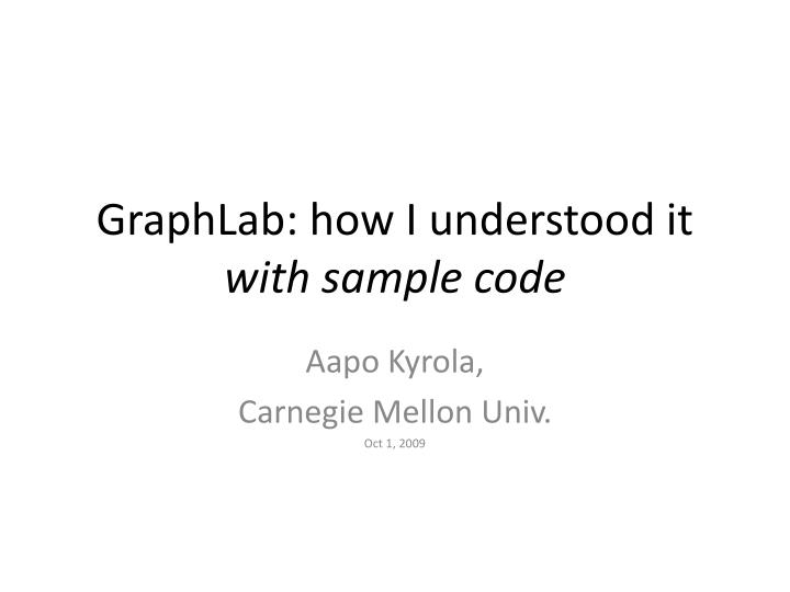 graphlab how i understood it with sample code n.