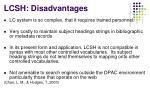 lcsh disadvantages