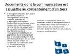 documents dont la communication est assujettie au consentement d un tiers1