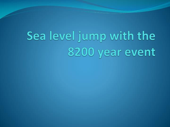 sea level jump with the 8200 year event n.