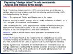 capturing design intent in cdc constraints clocks and resets in the design