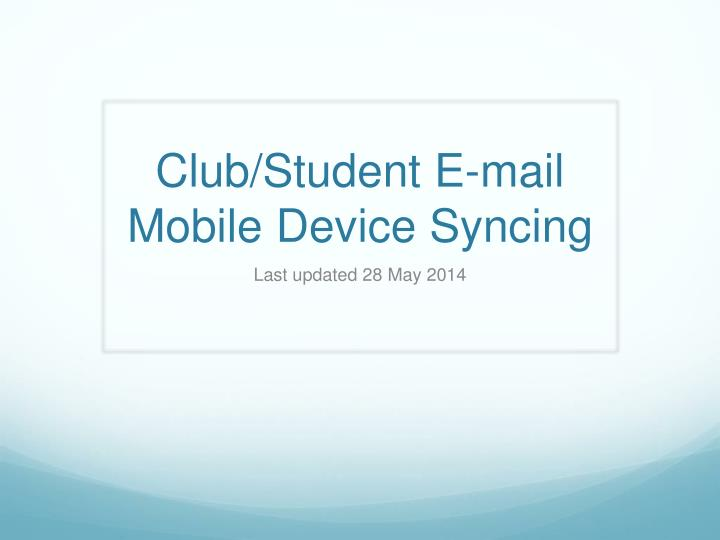 club student e mail mobile device syncing n.