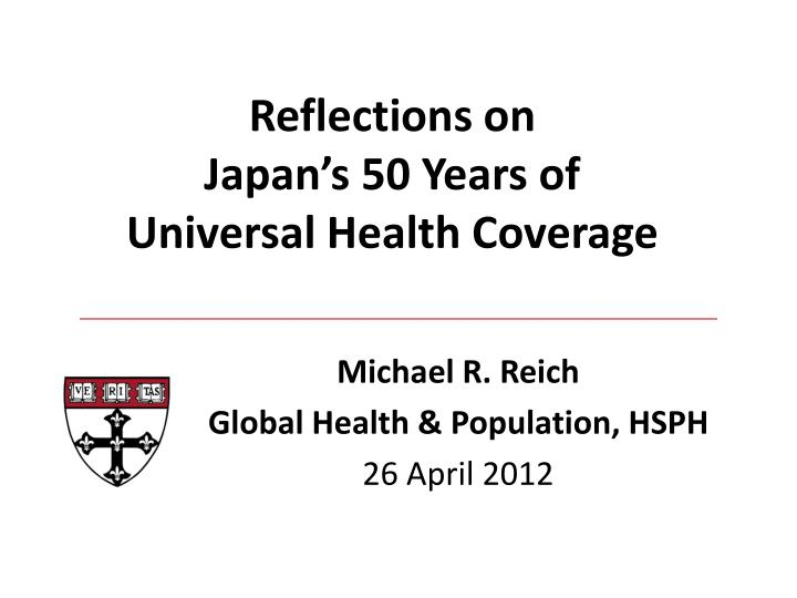 michael r reich global health population hsph 26 april 2012 n.