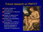 future research on pmtct