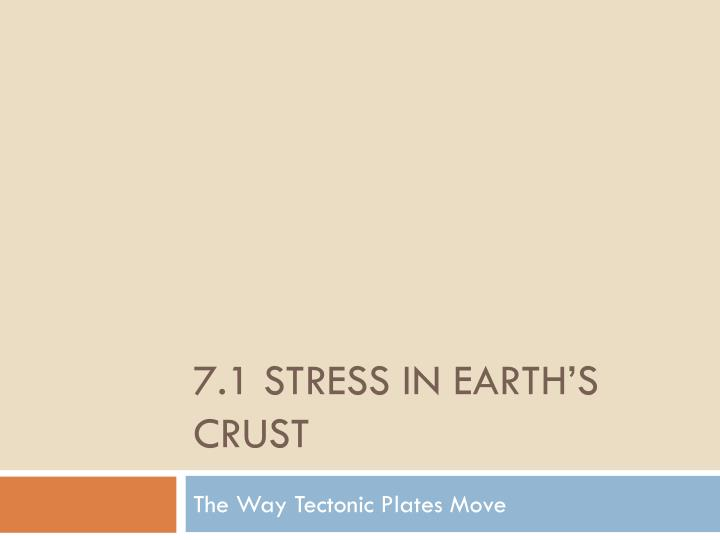 7 1 stress in earth s crust n.