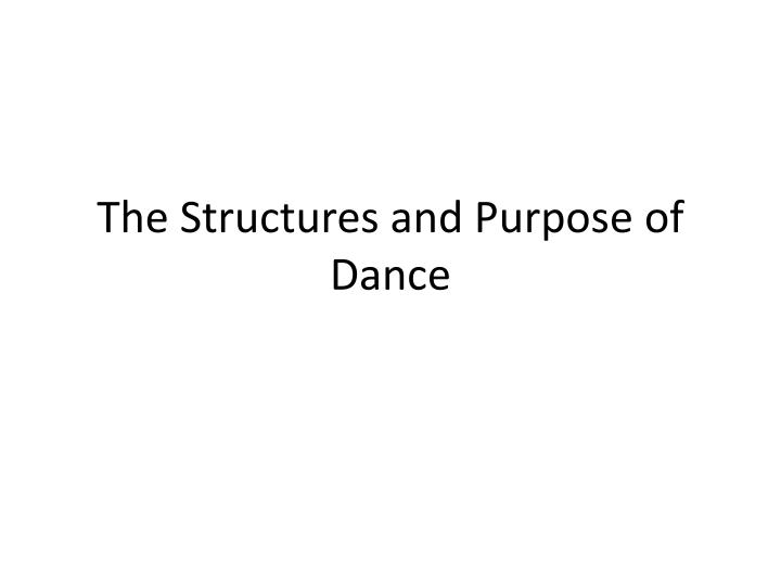 the structures and purpose of dance n.