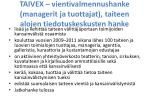 taivex vientivalmennushanke managerit ja tuottajat taiteen alojen tiedotuskeskusten hanke