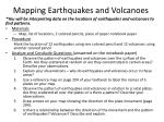 mapping earthquakes and volcanoes