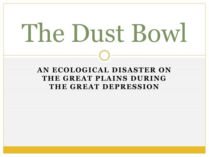 the dust bowl n.