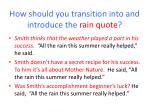 how should you transition into and introduce the rain quote