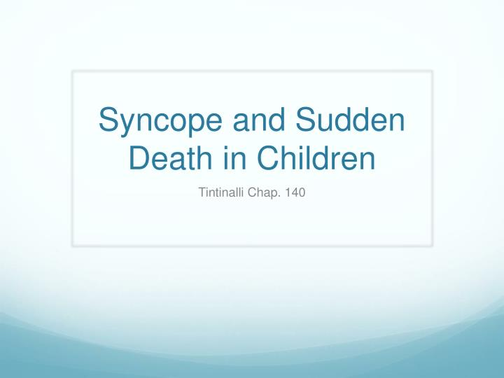 syncope and sudden death in children n.