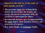 speech is the mirror of the soul as man speaks so is he