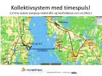 kollektivsystem med timespuls 1 5 time raskere overgang mellom st og vestfoldbanen enn via oslo s