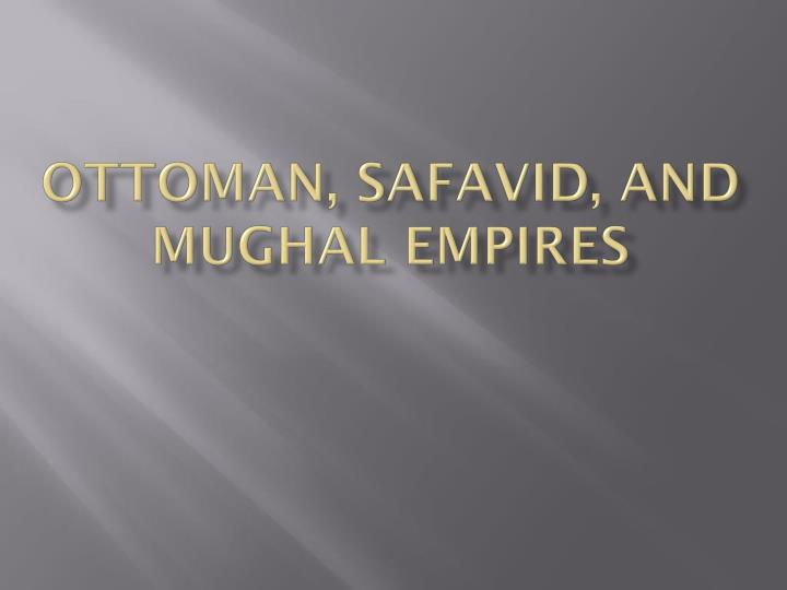 ottoman safavid and mughal empires n.