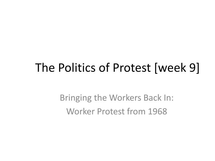 the politics of protest week 9 n.
