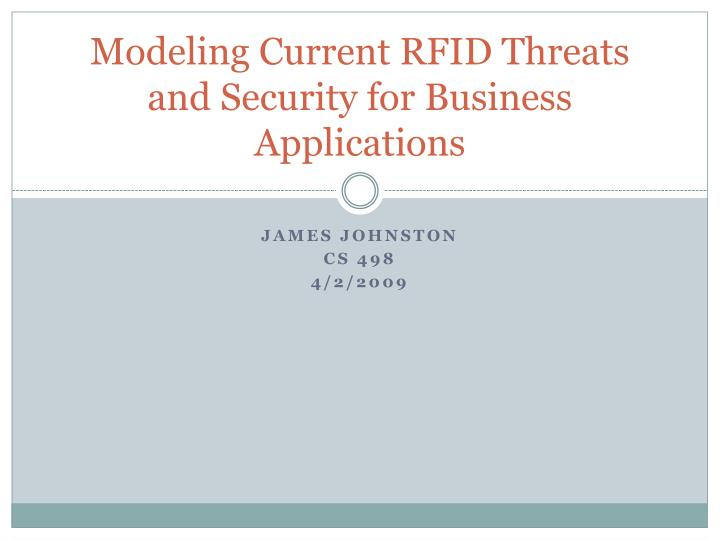 modeling current rfid threats and security for business applications n.