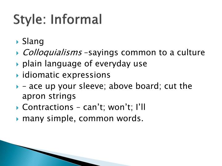 Style: Informal