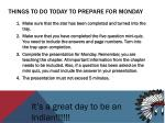 things to do today to prepare for monday