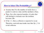 how to select the probability p