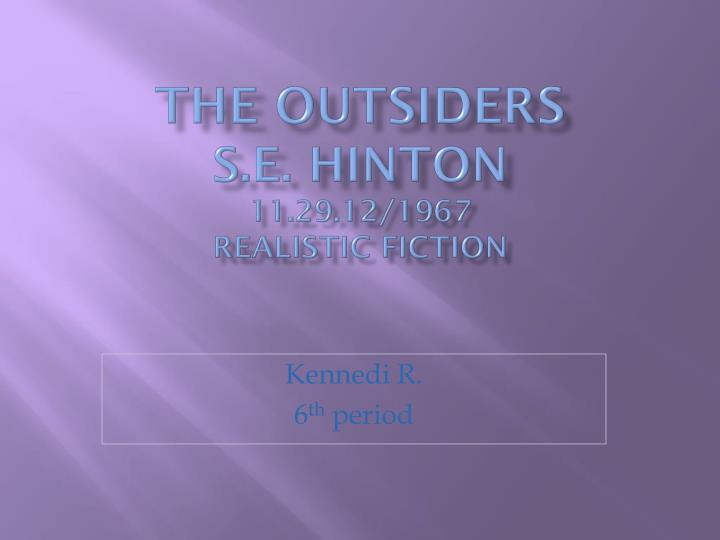 the outsiders s e hinton 11 29 12 1967 realistic fiction n.