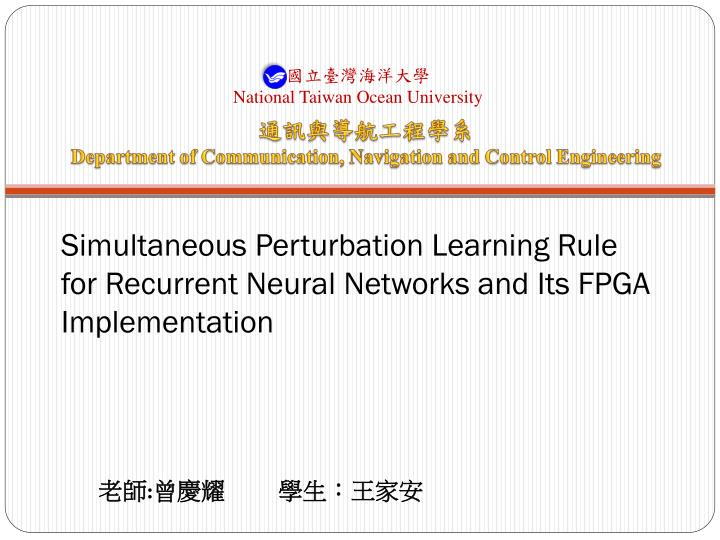 simultaneous perturbation learning rule for recurrent neural networks and its fpga implementation n.