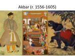 akbar r 1556 1605