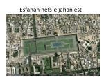 e sfahan nefs e jahan est