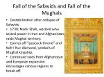 fall of the safavids and fall of the mughals