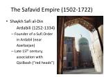 the safavid empire 1502 1722