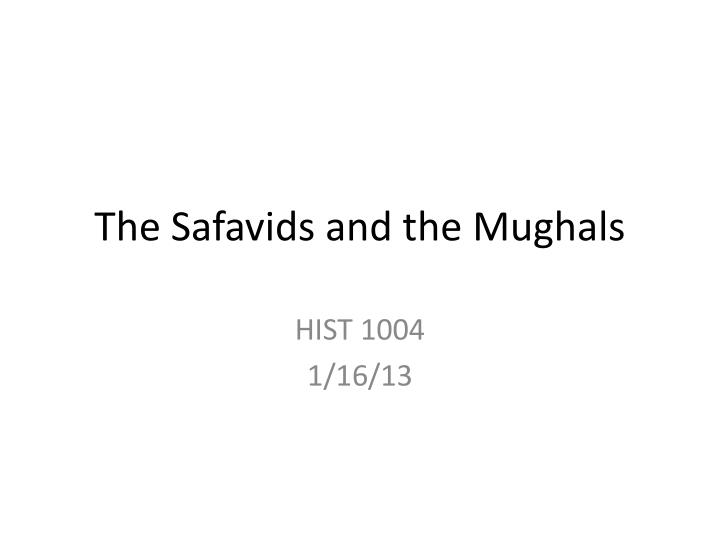 the safavids and the mughals n.