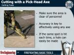 cutting with a pick head axe