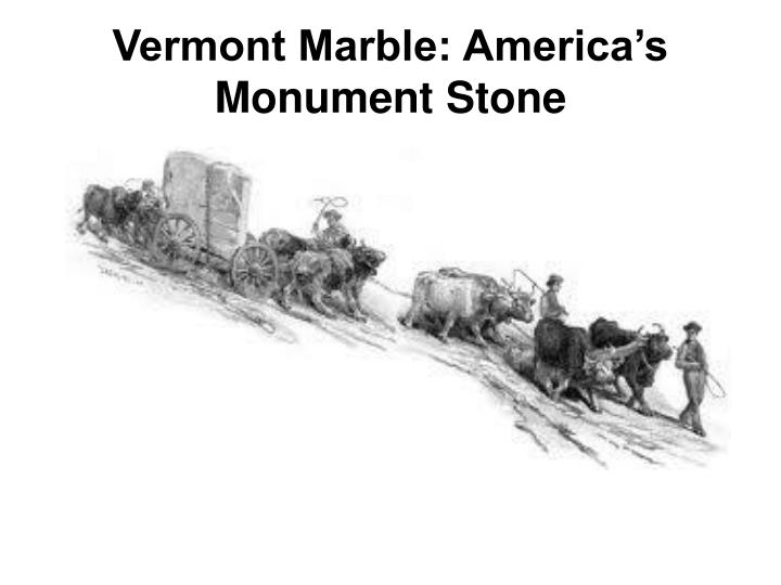 vermont marble america s monument stone n.