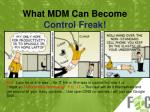 what mdm can become control freak