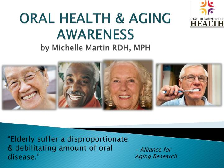 oral health aging awareness by michelle martin rdh mph n.