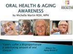 oral health aging awareness by michelle martin rdh mph