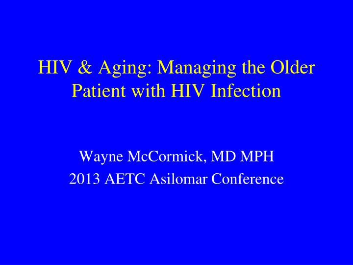 hiv aging managing the older patient with hiv infection n.