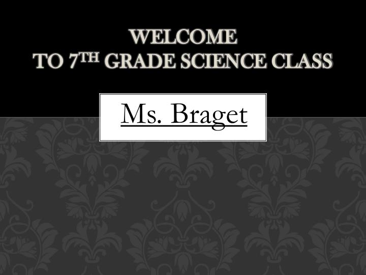 welcome to 7 th grade science class n.