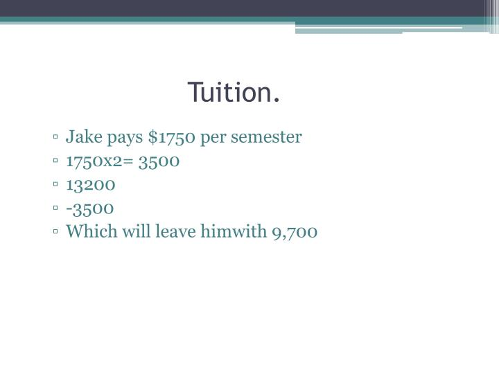 Tuition.