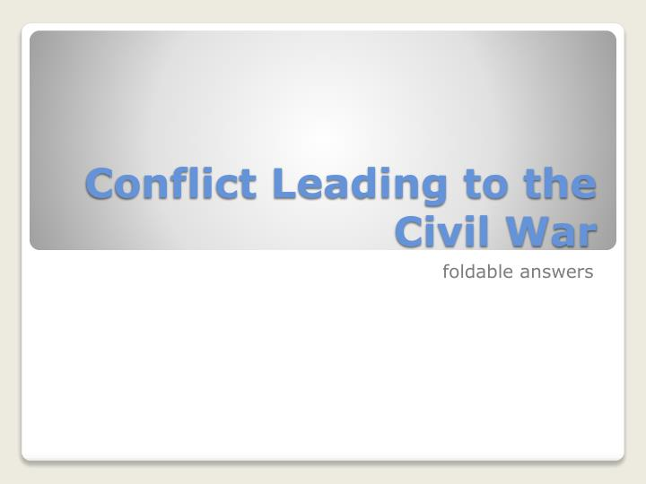 conflict leading to the civil war n.