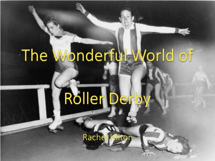 the wonderful world of roller derby n.