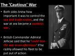 the cautious war