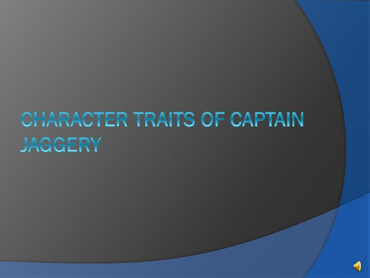 character traits of captain jaggery n.