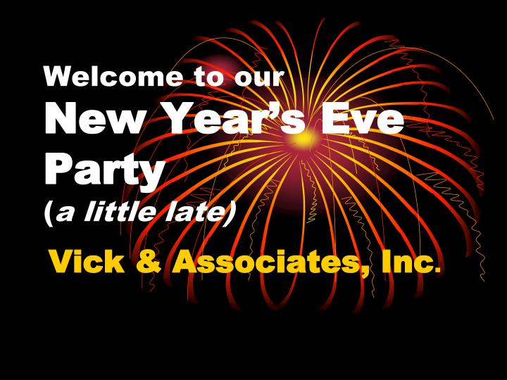 welcome to our new year s eve party a little late n.