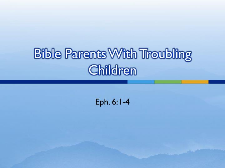 bible parents with troubling children n.