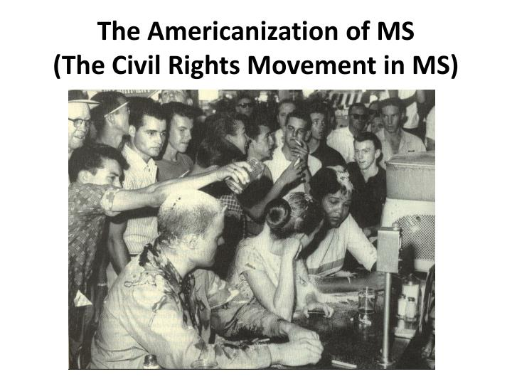 the americanization of ms the civil rights movement in ms n.